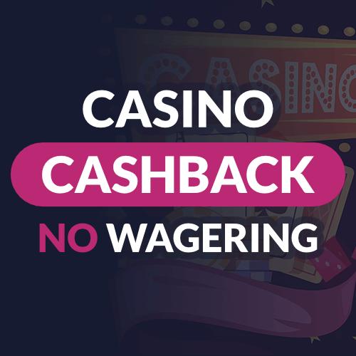 Casino Cashback Bonuses, No Wagering, Keep Winnings ...