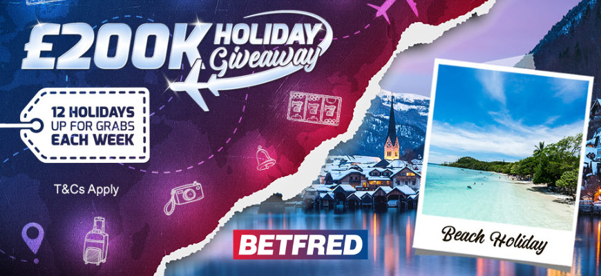Have your dream holiday with Betfred's £200K Holiday Giveaway - Banner