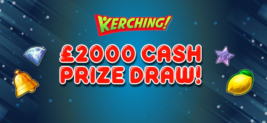 Win a share of £2K with Kerching's Cash Prize Draw this weekend - Banner